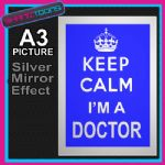 KEEP CALM I'M A DOCTOR ALUMINIUM PRINTED PICTURE SPECIAL EFFECT PRINT NOT CANVAS